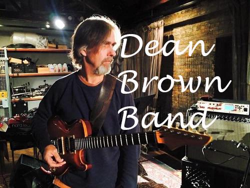 Dean Brown Band - Saturday, April 24, 2021